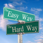the easy way or the hard way