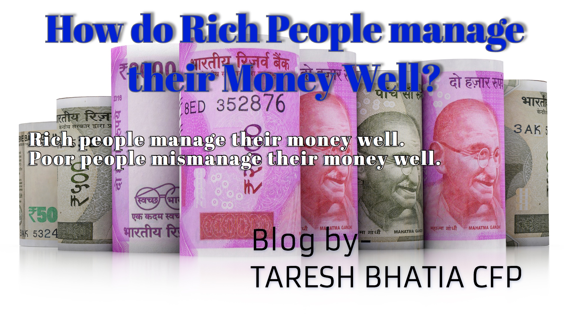 http://blog.advantagefp.in/rich-people-manage-money/